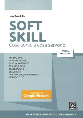 Soft Skill – Cosa sono - a cosa servono